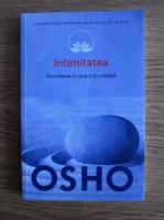 Anticariat: Osho - Intimitatea. Increderea in sine si in celalalt