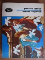 Anticariat: Paloma Blanca. Basme hispanice