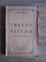 Panait Istrati - Trecut si viitor. Pagini auto-biografice (1925)