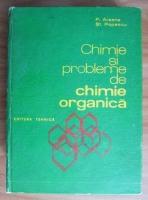 Paraschiva Arsene - Chimie si probleme de chimie organica
