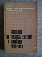 Anticariat: Probleme de politica externa a Romaniei 1918-1940. Culegere de studii (volumul 2)