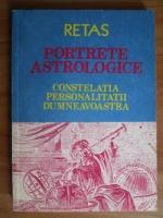 Anticariat: Retas - Portrete astrologice. Constelatia personalitatii dumneavoastra