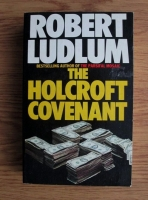 Anticariat: Robert Ludlum - The Holcroft Covenant