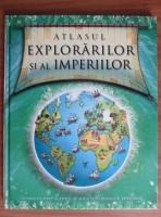 Simon Adams - Atlasul explorarilor si al imperiilor