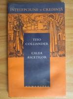 Tito Colliander - Calea ascetilor