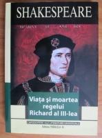 Anticariat: William Shakespeare - Viata si moartea regelui Richard al III-lea