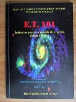 Anticariat: Zoev Jho - E.T. 101. Manualul cosmic cu instructiuni pentru evolutie planetara. Indreptar pentru o situatie de urgenta. Editia Pamant