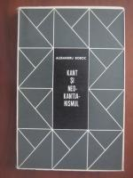 Alexandru Boboc - Kant si neokantianismul