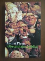 Anticariat: Andrei Plesu - Obscenitatea publica