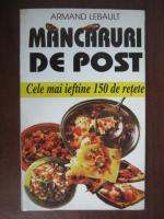 Anticariat: Armand Lebault - Mancaruri de post