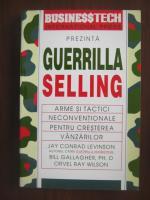 Anticariat: Bill Gallagher - Guerrilla Selling