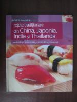 Anticariat: Delicii in bucatarie, volumul 18. Retete traditionale din China, Japonia, India si Thailanda