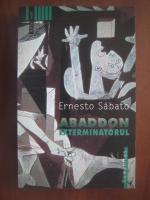 Anticariat: Ernesto Sabato - Abaddon exterminatorul