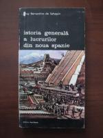 Anticariat: Fray Bernardino de Sahagun - Istoria generala a lucrurilor din noua Spanie