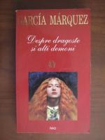 Anticariat: Gabriel Garcia Marquez - Despre dragoste si alti demoni