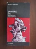Anticariat: Georges Charachidze - Prometeu sau Caucazul