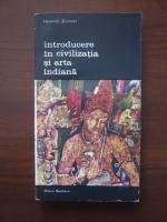 Anticariat: Heinrich Zimmer - Introducere in civilizatia si arta indiana