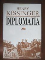 Anticariat: Henry Kissinger - Diplomatia
