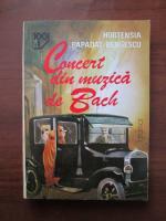 Anticariat: Hortensia Papadat Bengescu - Concert din muzica de Bach