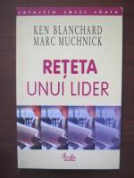 Anticariat: Ken Blanchard - Reteta unui lider
