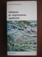 Anticariat: Liliane Brion-Guerry - Cezanne si exprimarea spatiului