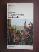 Anticariat: Maurice Vieux - Lumea constructorilor medievali