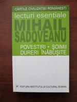 Anticariat: Mihail Sadoveanu - Povestiri. Soimii. Dureri inabusite