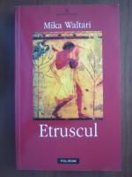 Anticariat: Mika Waltari - Etruscul
