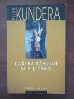 Milan Kundera - Cartea rasului si a uitarii