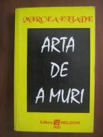Anticariat: Mircea Eliade - Arta de a muri