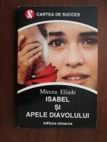 Anticariat: Mircea Eliade - Isabel si apele diavolului