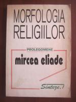 Anticariat: Mircea Eliade - Morfologia religiilor