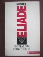 Mircea Eliade - Nostalgia originilor