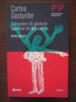 Peter Collett - Cartea gesturilor. Cum putem citi gandurile oamenilor din actiunile lor