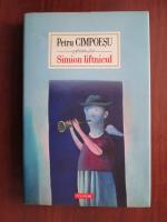 Petru Cimpoesu - Simion liftnicul