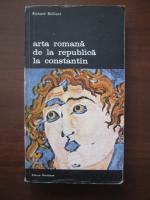 Anticariat: Richard Brilliant - Arta romana de la Republica la Constantin