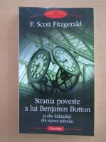 Scott F Fitzgerald - Strania poveste a lui Benjamin Button si alte povestiri din epoca jazz-ului