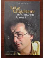 Anticariat: Traian Ungureanu - Tehnica neputintei la romani