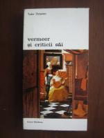 Anticariat: Tudor Octavian - Vermeer si criticii sai