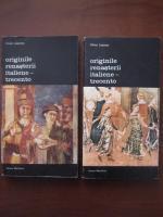 Anticariat: Viktor Lazarev - Originile Renasterii italiene. Trecento (2 volume)