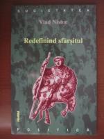 Anticariat: Vlad Nistor - Redefinind sfarsitul