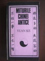 Anticariat: Yuan Ke - Miturile Chinei Antice