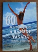 Anticariat: 60 de sfaturi pentru a ramane tanara. Secretele echilibrului