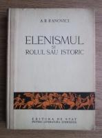 A. B. Ranovici - Elenismul si rolul sau istoric
