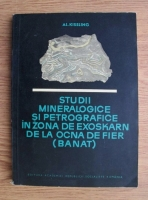 Al. Kissling - Studii mineralogice si petrografice in zona de exoskarn de la Ocna de Fier (Banat)