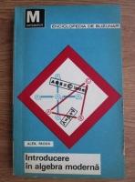 Anticariat: Alex. Froda - Introducere in algebra moderna (volumul 2)
