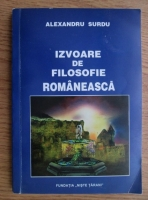 Anticariat: Alexandru Surdu - Izvoare de filosofie romaneasca