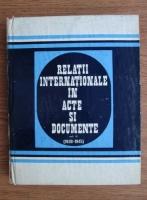 Alexandru Vianu - Relatii internationale in acte si documente (1939-1945) (volumul 2)