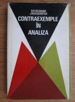 Anticariat: B. R. Gelbaum - Contraexemple in analiza