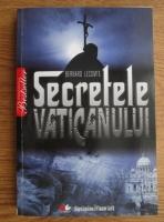 Anticariat: Bernard Lecomte - Secretele Vaticanului